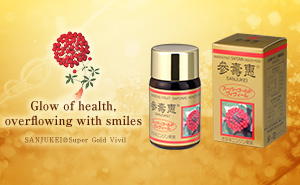 Glow of health, overflowing with smiles SANJUKEI®Super Gold Vivil